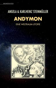 Andymon - Eine Weltraum Utopie von Angela und Karlheinz Steinmüller
