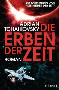 Die Erben der Zeit von Adrian Tchaikovsky / Die Zeit-Saga Band 2
