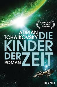 Die Kinder der Zeit / Die Zeit-Saga Band 1 von Adrian Tchaikovsky